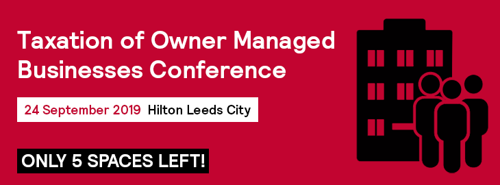 Taxation of Owner Managed Businesses Tax Conference - 5 Spaces Left